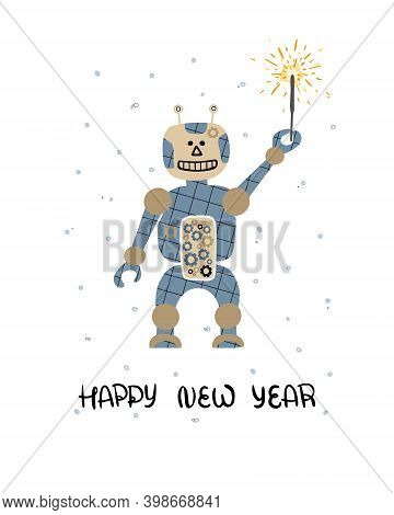 Happy New Year Hand Drawn Vector Illustration With Cute Robot,blue Fire  And Lettering. Congraturati
