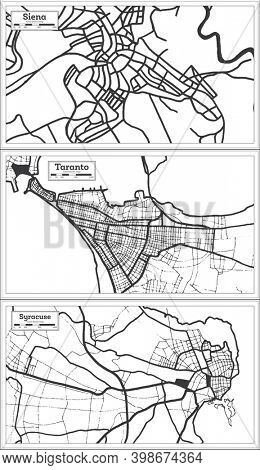 Taranto, Syracuse and Siena Italy City Map Set in Black and White Color in Retro Style. Outline Map.