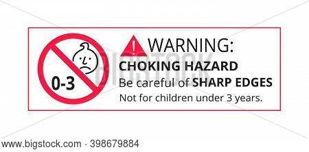 Choking Hazard Forbidden Sign Sticker Not Suitable For Children Under 3 Years Isolated On White Back