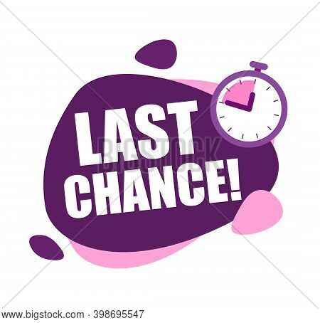Last Chance Blue And Pink Speech Bubble. Label With Alarm Clock.