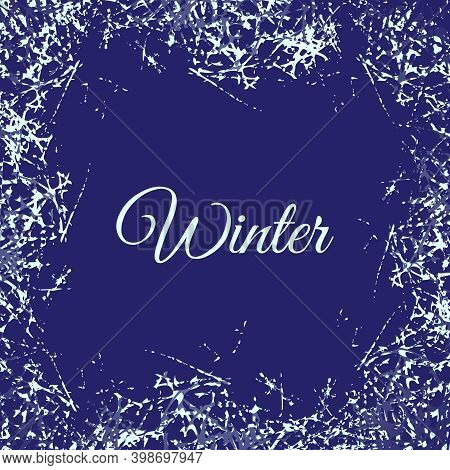 Stylized Ice Crystals Design Frame. Abstract Texture Freeze Window. Vector Winter Holiday Background