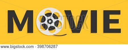 Movie Reel Icon. I Love Cinema Icon. Word Movie. Film Festival Banner Flyer Poster Invitation Templa