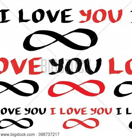 I Love You Eternally Hand Lettering Seamless Pattern. Cute Valentines Day Design For Wrapping Paper,