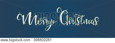 Merry Christmas Lettering Decorated With Christmas Light. Festive Garland. Vector Illustration
