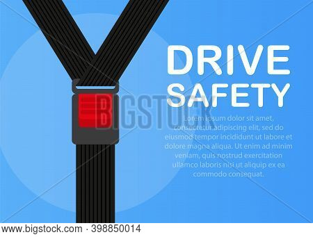 Drive Sefaty. Detailed Illustration Of An Open And Closed Seatbelt.