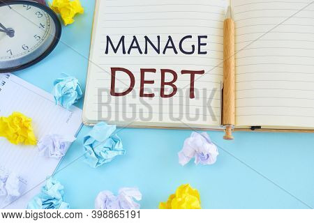 Writing Note Showing Manage Debt. Business Photo Showcasing Unofficial Agreement With Unsecured Cred