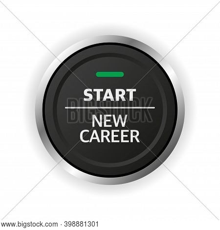 New Career Start Button. Concept Of Occupational Or Professional Retraining Or Job Opportunities.