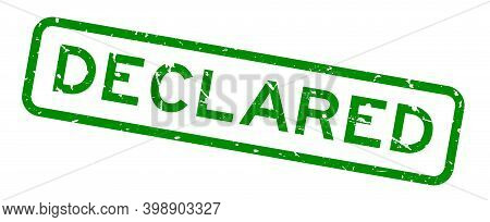 Grunge Green Declared Word Square Rubber Seal Stamp On White Background