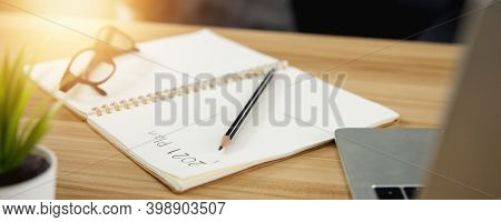Close Up 2021 Plan On Paper Of Notebook Laying On Table, Plan And How To Success Concept