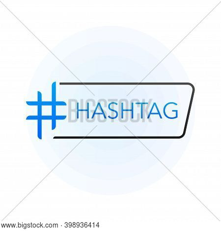 Hash Tag Lable On White Background. Vector Illustration.