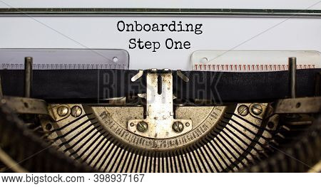 Onboarding Step One Symbol. Words 'onboarding Step One' Typed On Retro Typewriter. Business And Onbo