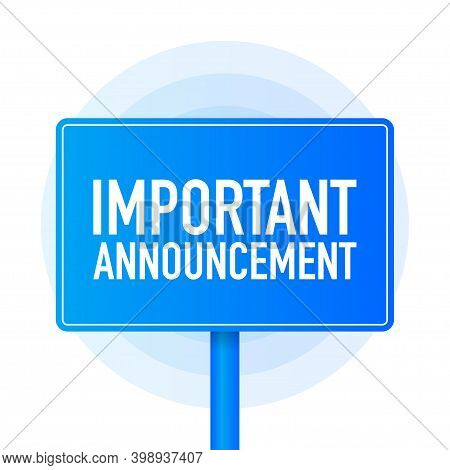 Important Announcement Realistic Blue Table On White Background. Vector Illustration.