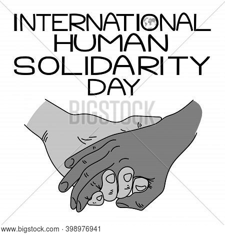 International Human Solidarity Day, Hand In Hand As A Symbol Of Support And Unity, Themed Inscriptio