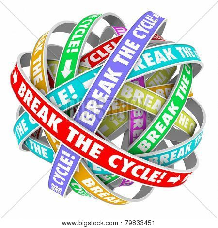 Break the Cycle words on rings in an endless patter to illustrate ending or stoping a repetitive process or route poster