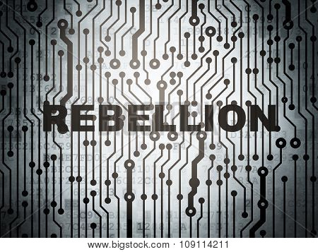 Politics concept: circuit board with Rebellion