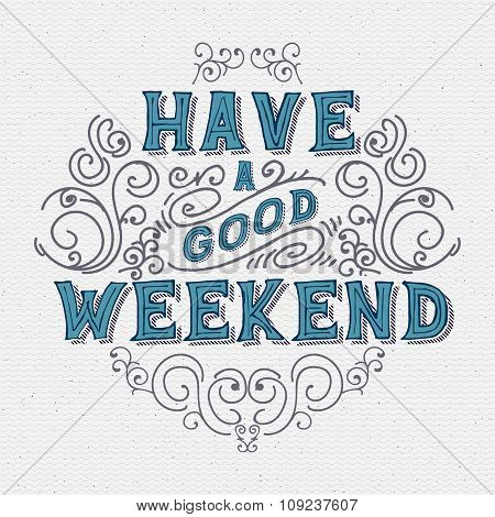 Have a good weekend. Lettering lettering It can be used as a greeting card design poster