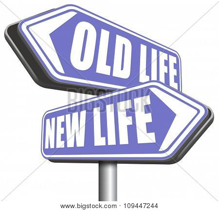 new and old life new beginning or start again last chance for you by remake or makeover