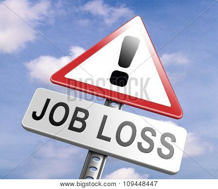 job loss and unemployment getting fired employment rate Layoff and Downsizing poster