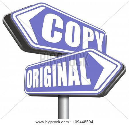 original idea or copycat originality cheap and bad copy or unique top quality product guaranteed road sign