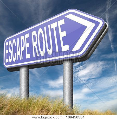 escape route emergency exit avoiding stress and break free running away to safety no rat race road sign