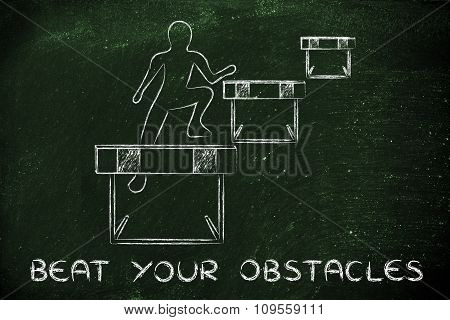 Person Successfully Jumping Over Obstacles, With Text Beat Your Obstacles