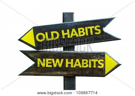 Old Habits - New Habits signpost isolated on white background