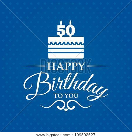 Happy birthday to you. Greeting card with cake and candles for 50 years.