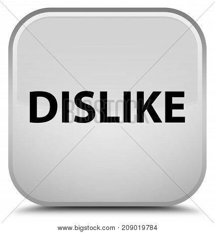 Dislike Special White Square Button