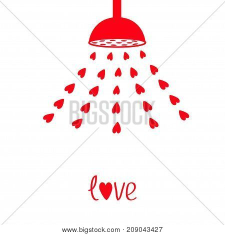 Red shower bath douche with red hearts water drops. Love greeting card. Happy Valentines Day sign symbol. Flat design. White background. Isolated. Vector illustration.