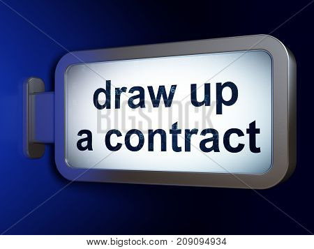 Law concept: Draw up A contract on advertising billboard background, 3D rendering