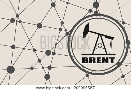 Oil pump icon and Brent crude oil name. Energy and power relative backdrop. Molecule and communication style background. Connected lines with dots.