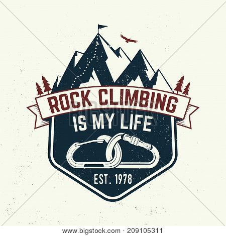 Rock Climbing is my life badge. Vector. Concept for shirt or logo, print, stamp or tee. Vintage typography design with carabiners, condor and mountain silhouette. Outdoors adventure.