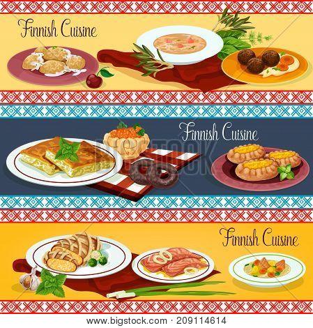 Finnish cuisine restaurant menu banner set. Scandinavian fish vegetable soup, potato dumplings, salmon steak, mashed potato with meatball, rice and fish pie, cabbage casserole, salmon cream soup