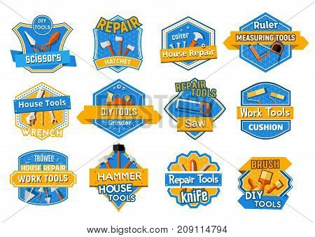Work tool badge set for home repair and house building with hammer, screwdriver, saw, wrench, paint brush, spanner, roller, trowel, axe, knife, tape measure. Vector emblem for construction design
