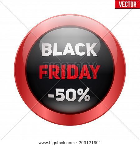 Black friday glass button. Label and Sticker for web shop goods. Realistic modern style. Vector Isolated on white background.