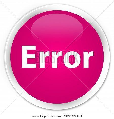 Error Premium Pink Round Button