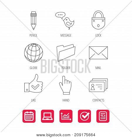 Pencil, press hand and world globe icons. Bird message, social network and mail linear signs. Contacts, like and folder icons. Report document, Graph chart and Calendar signs. Vector