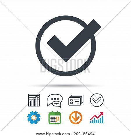 Tick icon. Check or confirm symbol. Statistics chart, chat speech bubble and contacts signs. Check web icon. Vector