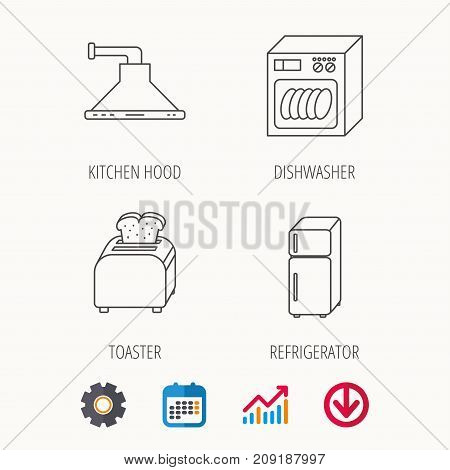 Dishwasher, refrigerator fridge and toaster icons. Kitchen hood linear sign. Calendar, Graph chart and Cogwheel signs. Download colored web icon. Vector