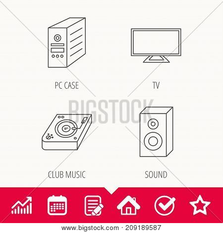 Sound, club music and pc case icons. TV linear sign. Edit document, Calendar and Graph chart signs. Star, Check and House web icons. Vector