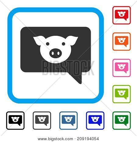 Pig Message icon. Flat grey iconic symbol inside a light blue rounded rectangular frame. Black, gray, green, blue, red, orange color versions of Pig Message vector.