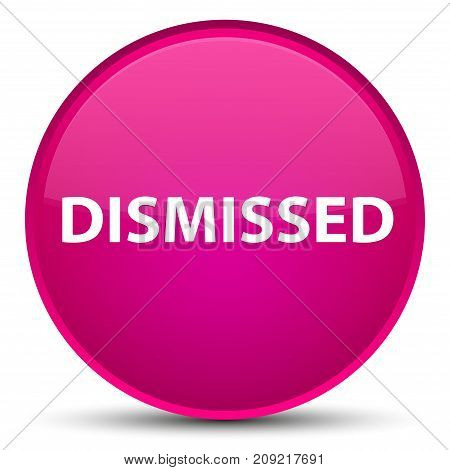 Dismissed Special Pink Round Button