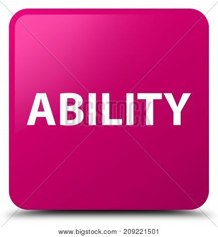 Ability Pink Square Button