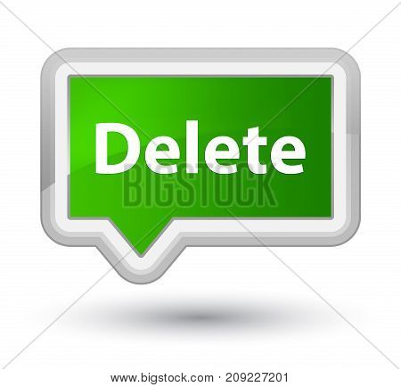 Delete Prime Green Banner Button