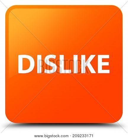 Dislike Orange Square Button