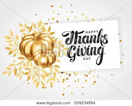 Happy thanksgiving day greeting card. Template lettering. Gold pumpkin, thanksgiving composition greeting card, menu, decoration, invitation. Thanks golden pumpkin, lettering. holiday card, invitation