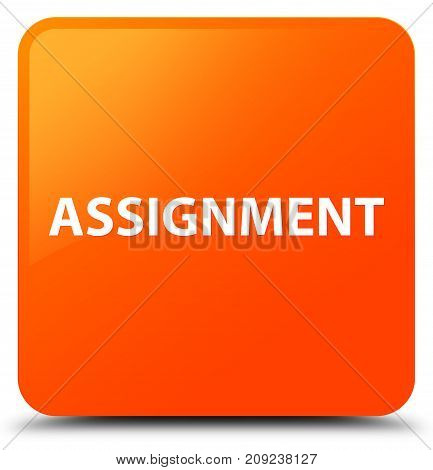 Assignment Orange Square Button