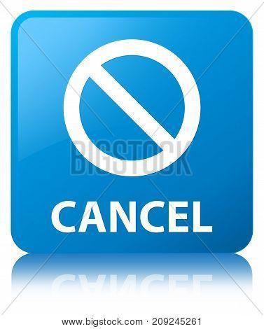 Cancel (prohibition Sign Icon) Cyan Blue Square Button