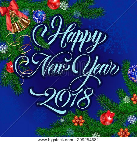 Happy New year 2018 lettering in blue color. Beautiful inscription with twigs decorated with ribbons and balls. Handwritten text, calligraphy. Can be used for greeting cards, posters and leaflets