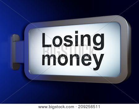 Banking concept: Losing Money on advertising billboard background, 3D rendering
